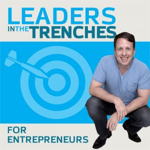 best business podcasts Leaders in the Trenches