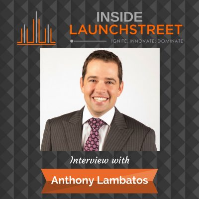 Inside LaunchStreet Anthony lambatos  business podcast innovation podcast