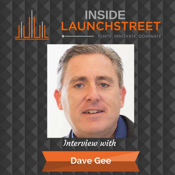 Inside LaunchStreet Dave Gee