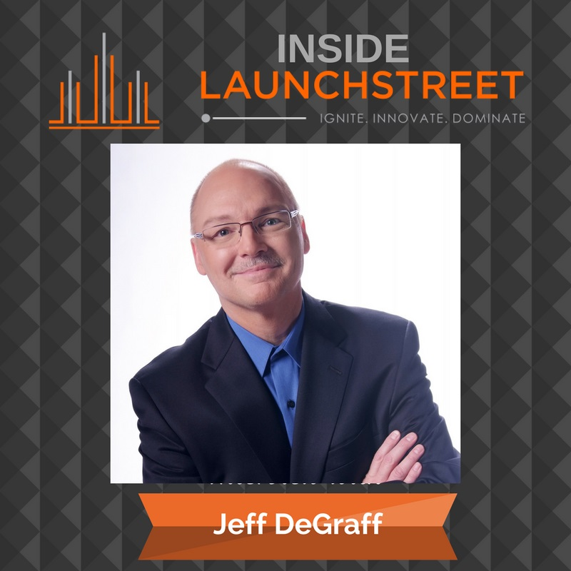 Inside LaunchStreet Jeff DeGraff