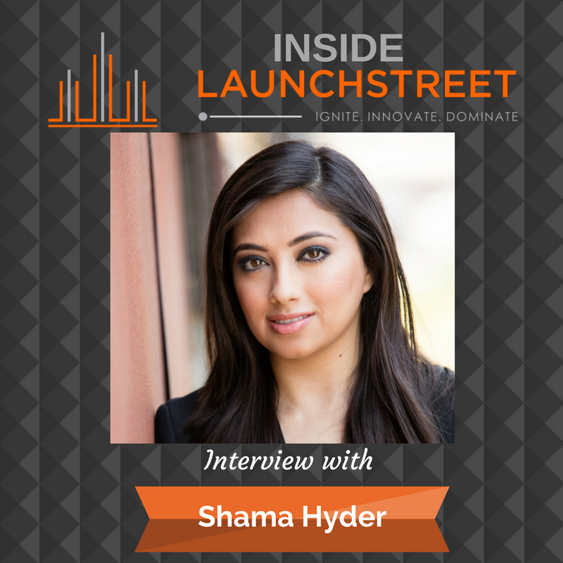 Inside LaunchStreet business podcast innovation podcast Shama Hyder