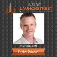 Inside LaunchStreet Taylor Dawson business podcast innovation podcast