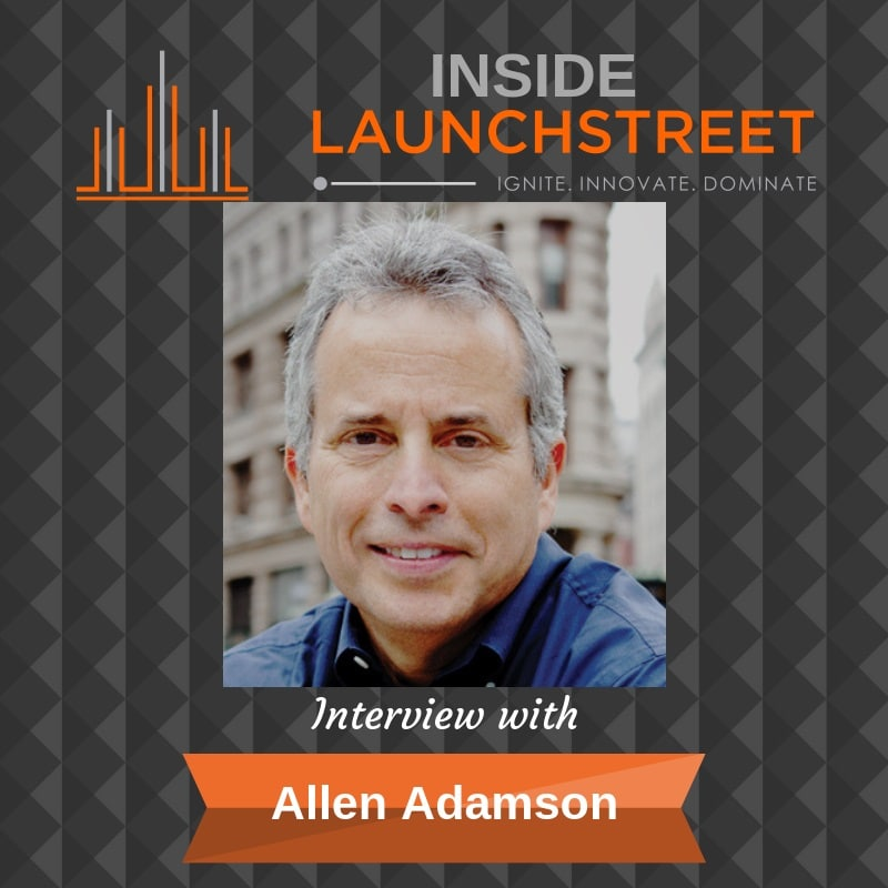 Inside LaunchStreet Allen Adamson business podcast innovation podcast