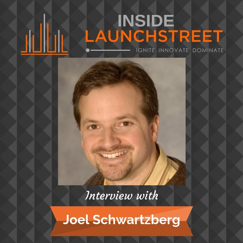 Inside LaunchStreet Joel Schwartzberg business podcast innovation podcast