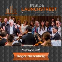Inside LaunchStreet Roger Nierenberg business podcast innovation podcast