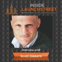 Inside LaunchStreet Scott Dikkers business podcast innovation podcast