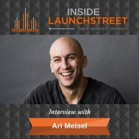 Inside LaunchStreet Ari Meisel business podcast innovation podcast
