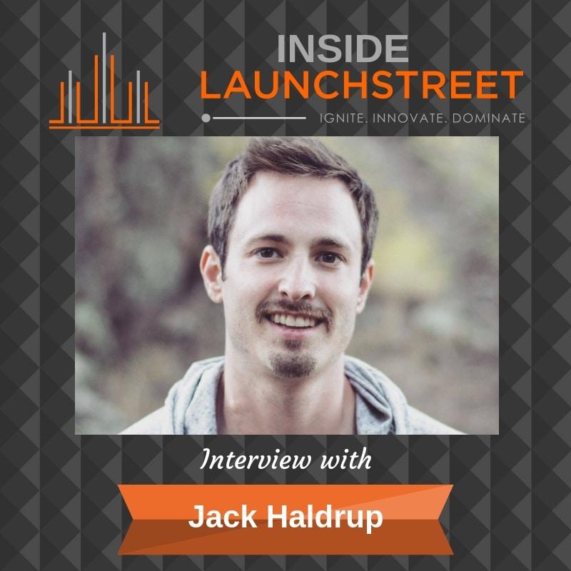 Inside LaunchStreet Dr. Squatch Jack Haldrup business podcast innovation podcast
