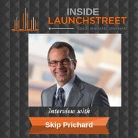Inside LaunchStreet Skip Prichard business podcast innovation podcast
