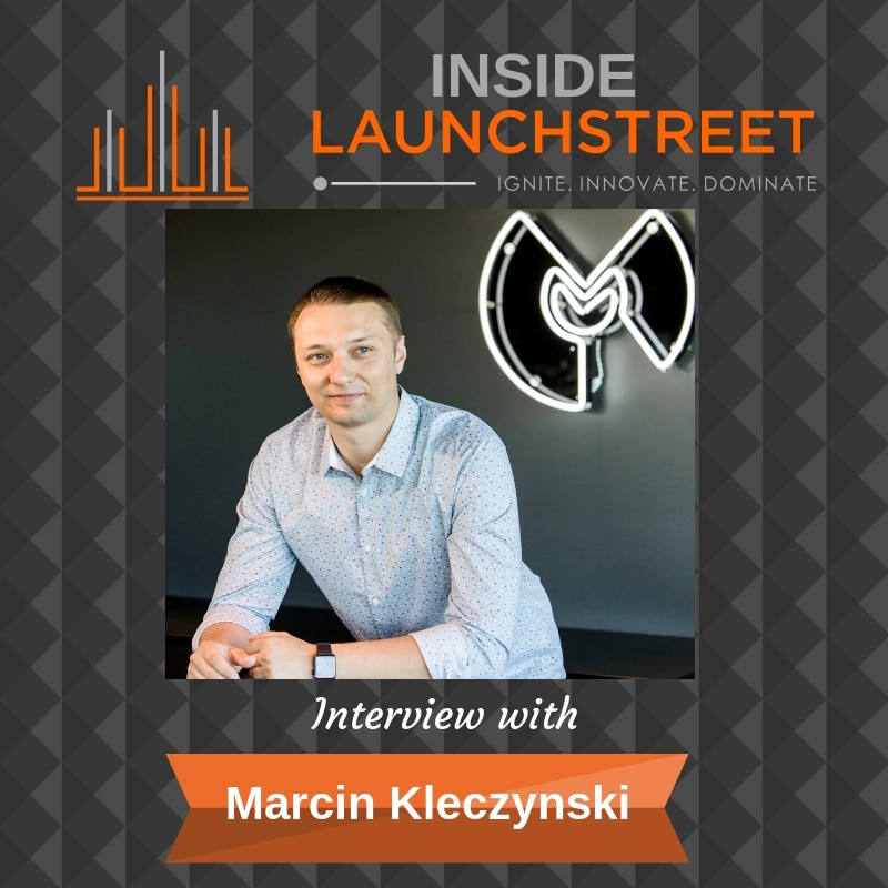 Inside LaunchStreet Marcin Kleczynski business podcast innovation podcast