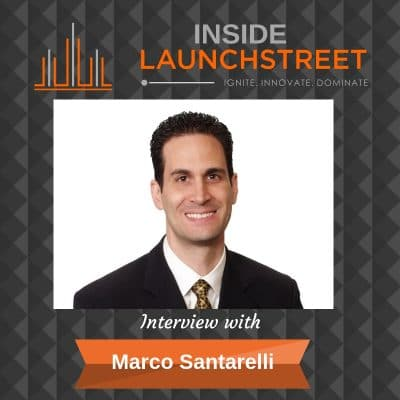 Inside LaunchStreet Marco Santarelli business podcast innovation podcast