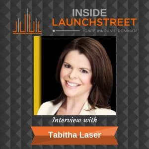 Inside LaunchStreet Tabitha Laser business podcast innovation podcast