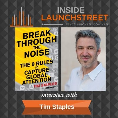 Inside LaunchStreet Tim Staples business podcast innovation podcast