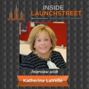 Inside LaunchStreet Katherine laVelle business podcast innovation podcast