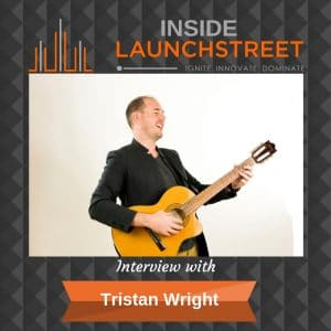 Inside LaunchStreet Tristan Wright business podcast innovation podcast