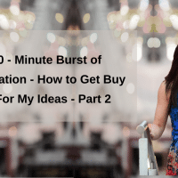 10-Minute Burst of Innovation - Get Buy In For Ideas Part 2